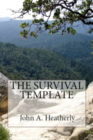 The Survival Template by John Heatherly