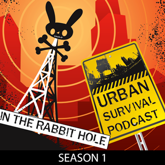 In The Rabbit Hole Urban Survival Podcast Season 1