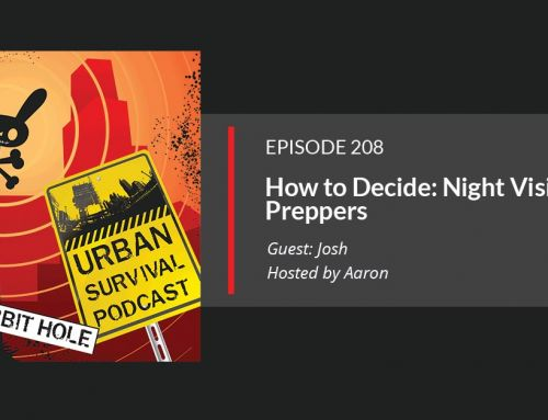 E219: How to Decide: Night Vision for Preppers