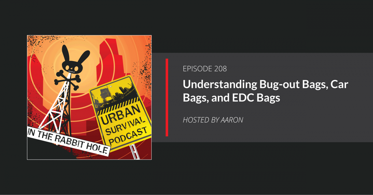 E208: Understanding Bug-out Bags, Car Bags, and EDC Bags