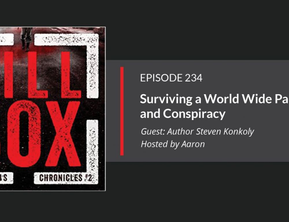 E234: Surviving a World Wide Pandemic and Conspiracy