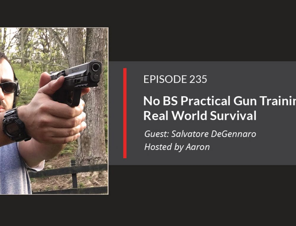 E235: No BS Practical Gun Training For Real World Survival