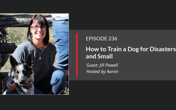 E236 - How to Train a Dog for Disasters Big and Small