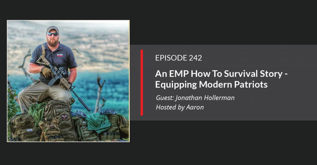 Episode 242 - Equipping Modern Patriots