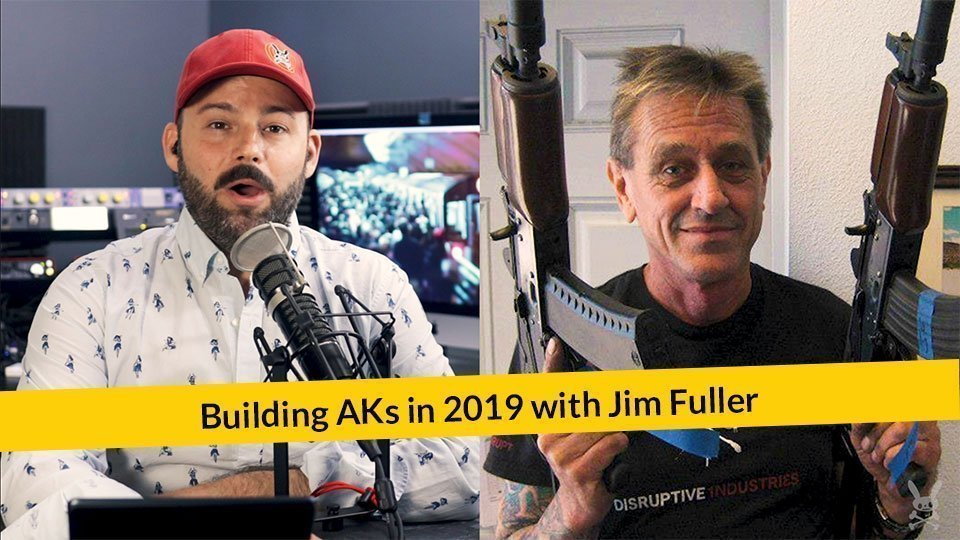 E273: Building AKs In 2019 With Jim Fuller