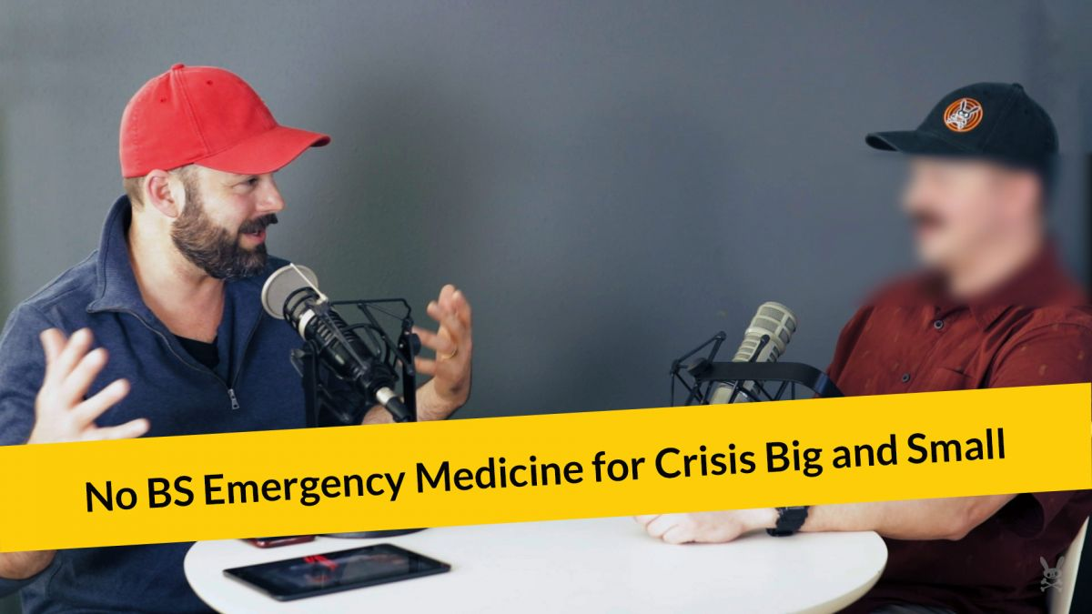 E276: No BS Emergency Medicine For Crisis Big And Small