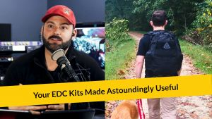 E282: Your EDC Kits Made Astoundingly Useful