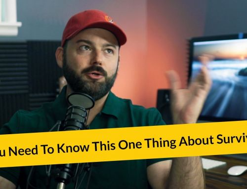 E297: You Need To Know This One Thing About Survival