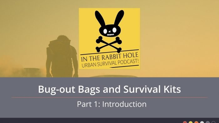 Bugout Bags BOBs and Survival Kits